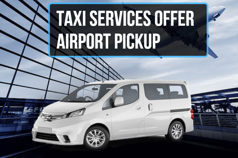 Taxi Services Offer Airport Pickup